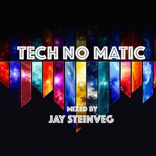 TECH-NO-MATIC - BY JAY STEINVEG