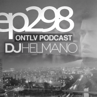 ONTLV PODCAST - Trance From Tel-Aviv - Episode 298 - Mixed By DJ Helmano