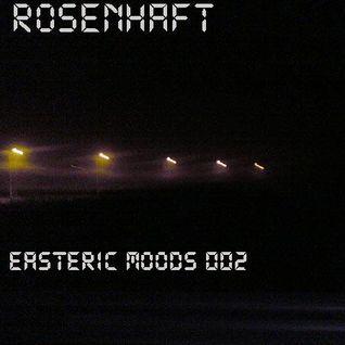 Easteric Moods 002- Rosenhaft