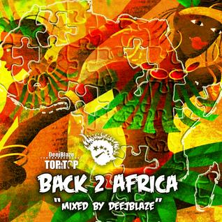 DEEJBLAZE - BACK 2 AFRICA