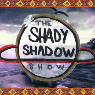 The Shady Shadow Show EP13 (Somalie aka The General)