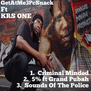 "GetAtMe3PcSnack ft KRS ONE ""Criminal Minded"""