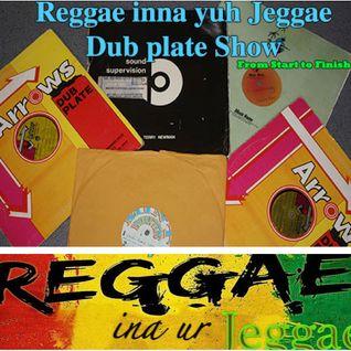 dub plate galore Reggae ina ur Jeggae 11-7-16