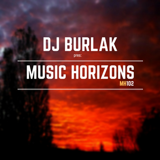 DJ BURLAK - Music Horizons @ MH102 November 2015