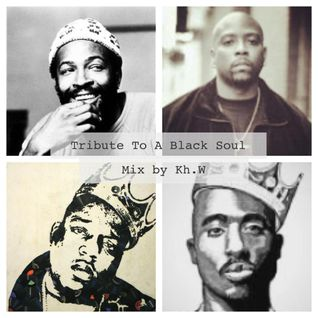 Tribute To A Black Soul (Marvin, Nate, Pac & Biggie Mix  by Kh.W)