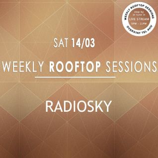 RadioSKY @ Overstay Rooftop // 14.03.2015