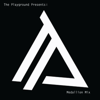 Playground Presents - Medallion Compilation Mix