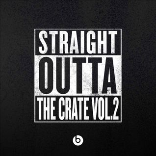 Straight Outta the Crate vol.2