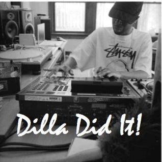 Dilla Did It!