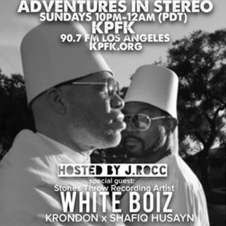 Adventures In Stereo w/ Krondon & Shafiq Husyan aka White Boiz