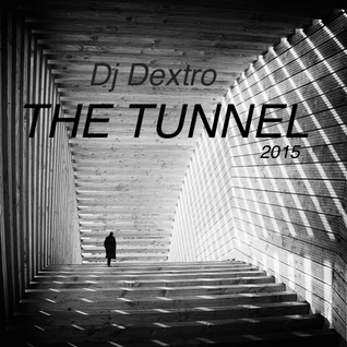 Dj Dextro_The TUNNEL_2015