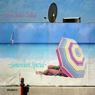 "Ocean Radio ""Somewhere Special"" Saturday's First Hour Mix (9-14-13)"