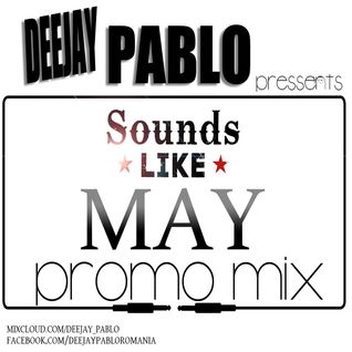 Deejay Pablo - Sounds Like MAY (PROMO MIX)