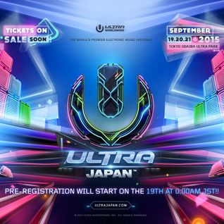 Ultra Japan 2015 Preparation MIX #2 (Day3)