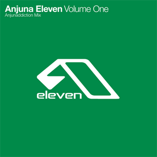 Anjuna Eleven - Volume One: Anjunaddiction