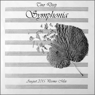 Tino Deep - Symphonia (August 2015 Promo Mix)