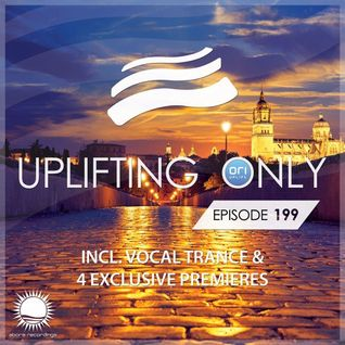 Ori Uplift - Uplifting Only 199 (incl. Vocal Trance) (Dec 1, 2016)