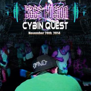 Cybin Quest- BADASS RAVES Bass Fusion Set 11/28/14
