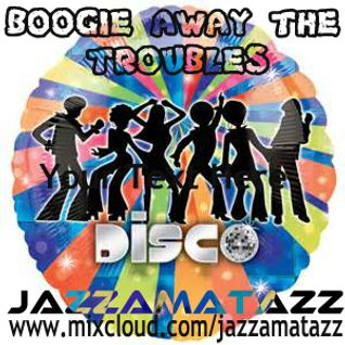 BOOGIE AWAY THE TROUBLES - Non-stop Classic 70's Disco Mix