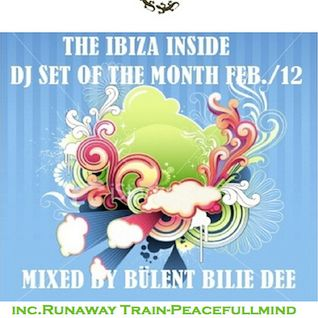 BULENT BILLIE DEE-THE IBIZA INSIDE REMIX OF THE MONTH 25.FEBRUARY.2012