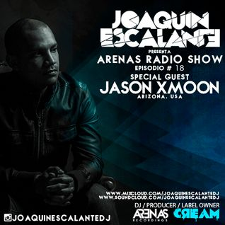 Arenas Radio Show #18 Special Guest Jason Xmoon