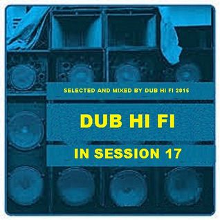 Dub Hi Fi In Session 17