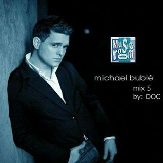 The Music Room's Collection - Michael Buble' Mix 5 (Mixed By: DOC 01.22.12)