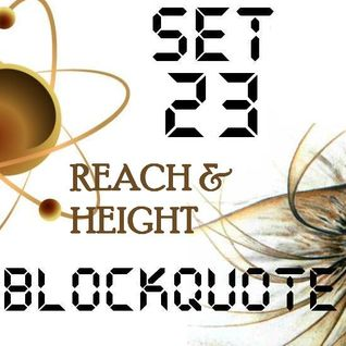 Blockquote - No. 23 - Guest Mix by Reach & Height (RT 25-12-11)