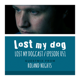 Lost My Dogcast 51 - Roland Nights