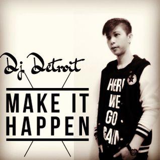 Make It Happen Episode #1 Present By Dj Detroit