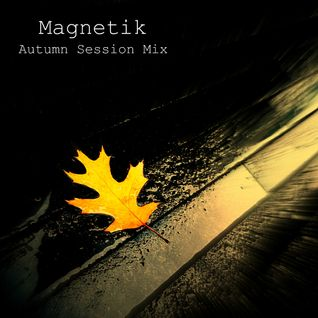 Magnetik - Autumn Session Mix