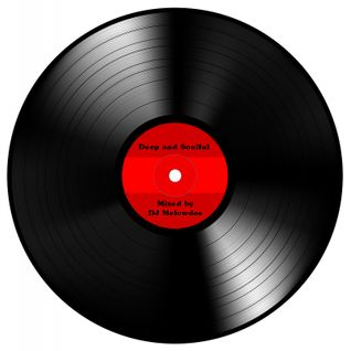 Deep and Soulful Mixed by DJ Melowdee