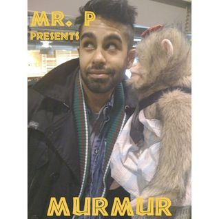 Mr. P Presents: Murmur