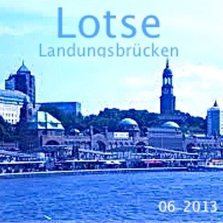 Lotse - Landungsbrücken (Demo-Mix for the Fusion-Festival 2013/Germany)