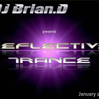 DJ Brian.D - Reflective Trance 023 January 2011 (Part 3)