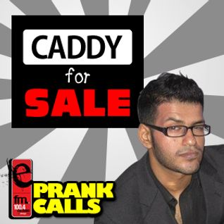 Caddy for Sale - E FM Prank Call