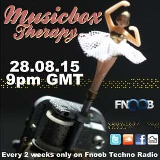Musicbox Therapy Session Y2. 28.08.15 9pmGMT 10pmCET on Fnoob Techno Radio