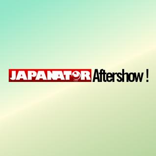Japanator Aftershow Episode 56