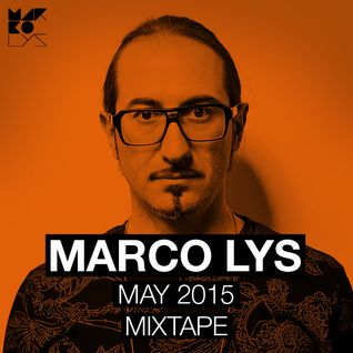 Marco Lys May 2015 Mixset