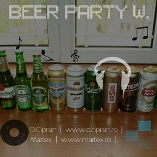 Beer Party w. Băran Mihai &  D.Ciprian