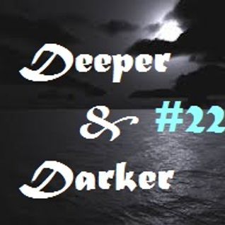 DEEPER & DARKER #22