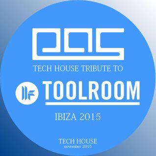 EAS // Ibiza Tech House 2015 // Tribute to Toolroom