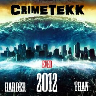 CrimeTekk - 2012 Harder than Ever