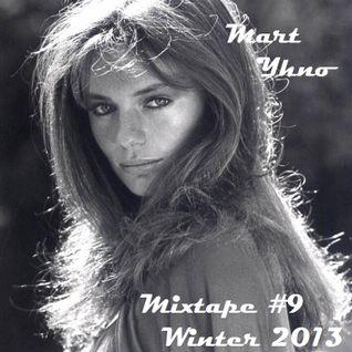 Mart Yhno - Mixtape#9 - Winter 2013