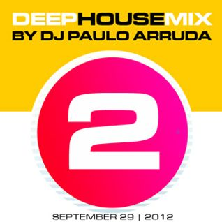Deep House Mix 2 by Paulo Arruda - Radio 107 Rome