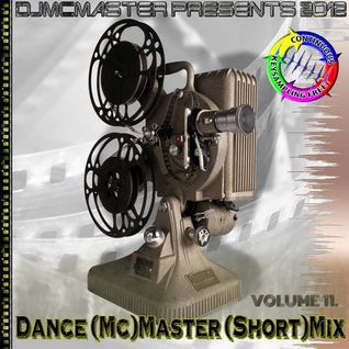 DjMcMaster Presents 2012 - Dance (Mc)Master (Short)Mix Volume 11. (Audio Version)