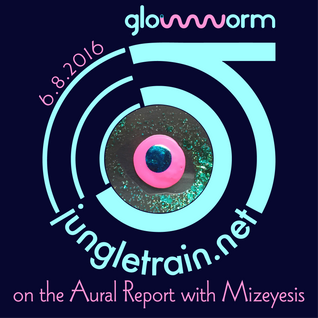 On the Aural Report With Mizeyesis for jungletrain.net // 6.8.2016