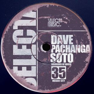 Dave Pachanga Soto - House Dealers 35 By Selecta Music