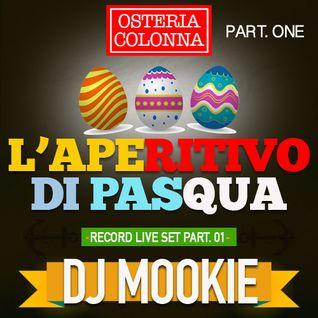 OSTERIA COLONNA - L'aperitivo di Pasqua - DJ MOOKIE - Livemix (PART 1)