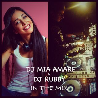DJ Mia Amare & DJ Rubby In The Mix